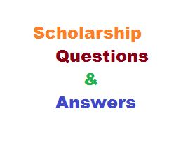Scholarship-questions and answers